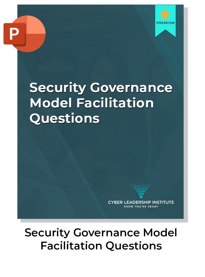 ciso leadership - security governance model facilitation questions